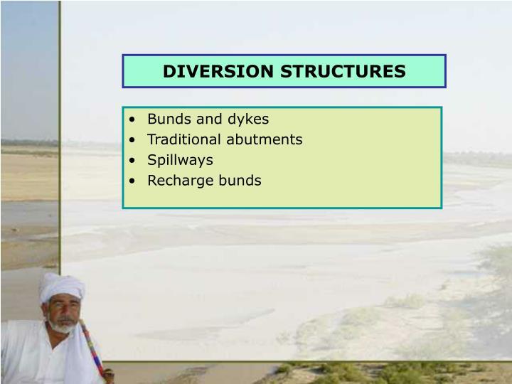 DIVERSION STRUCTURES