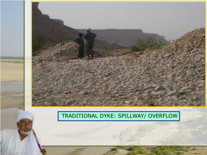 TRADITIONAL DYKE: SPILLWAY/ OVERFLOW