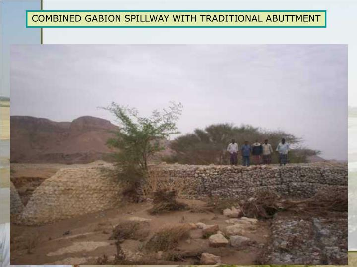 COMBINED GABION SPILLWAY WITH TRADITIONAL ABUTTMENT