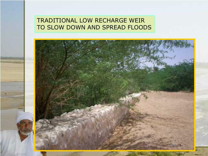 TRADITIONAL LOW RECHARGE WEIR