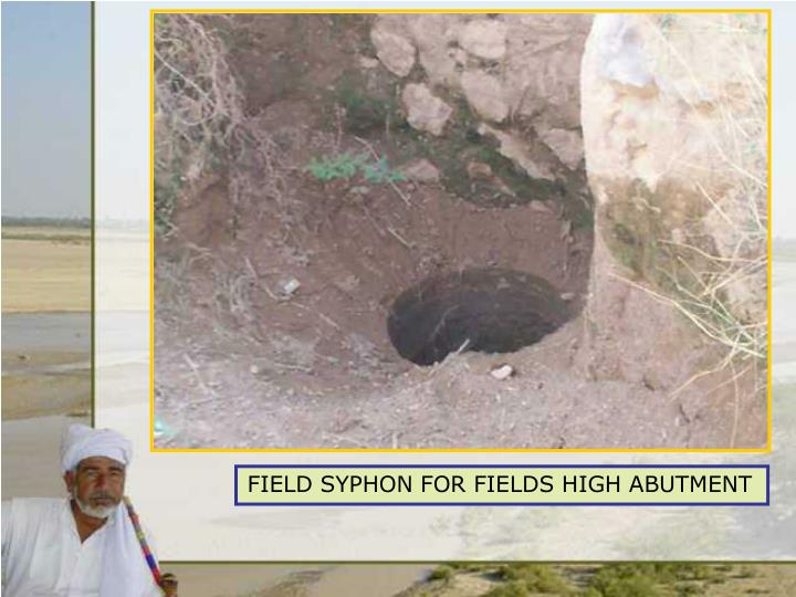 FIELD SYPHON FOR FIELD