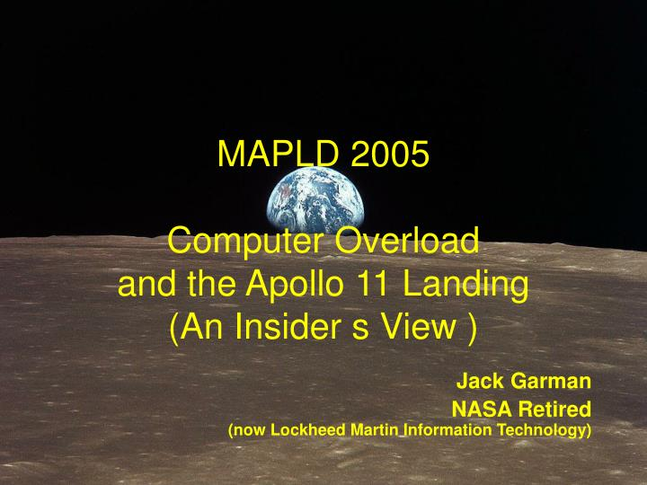 mapld 2005 computer overload and the apollo 11 landing an insider s view n.