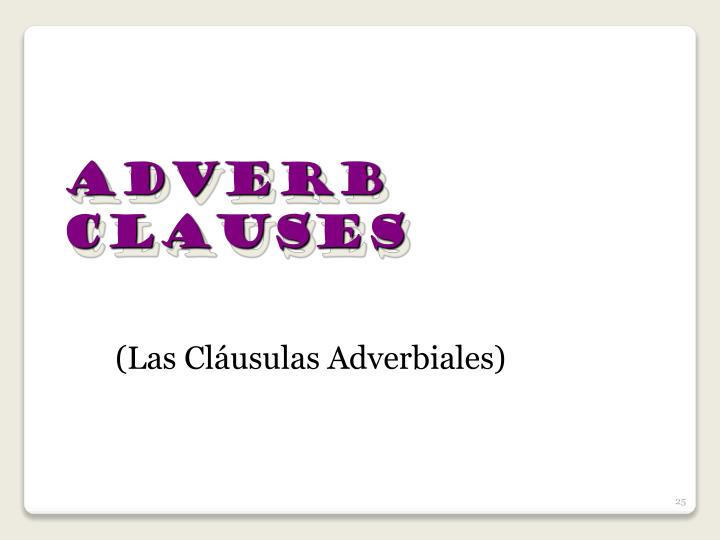 Adverb Clauses