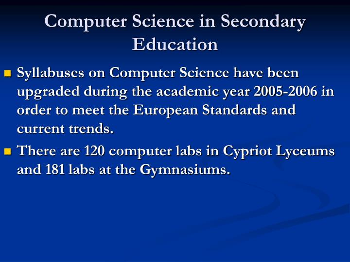 Computer science in secondary education