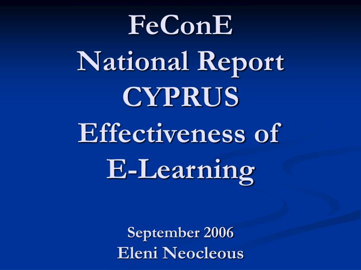 Fecone national report cyprus effectiveness of e learning september 2006 eleni neocleous