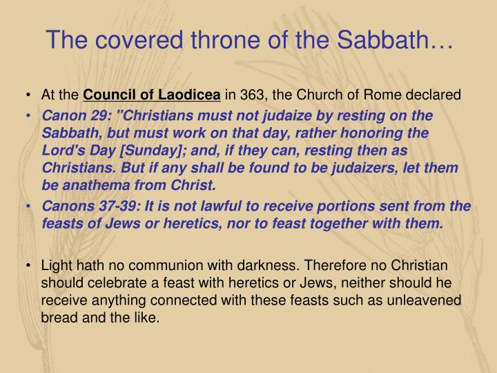 The covered throne of the Sabbath…