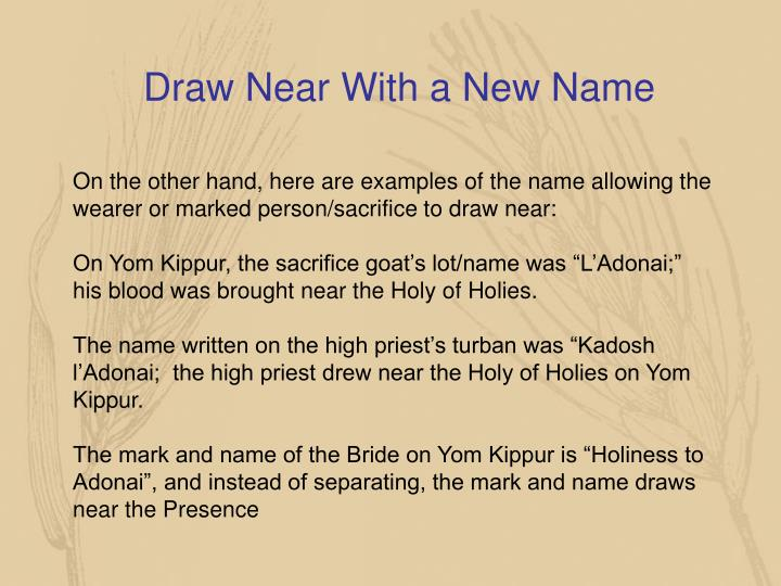 Draw Near With a New Name