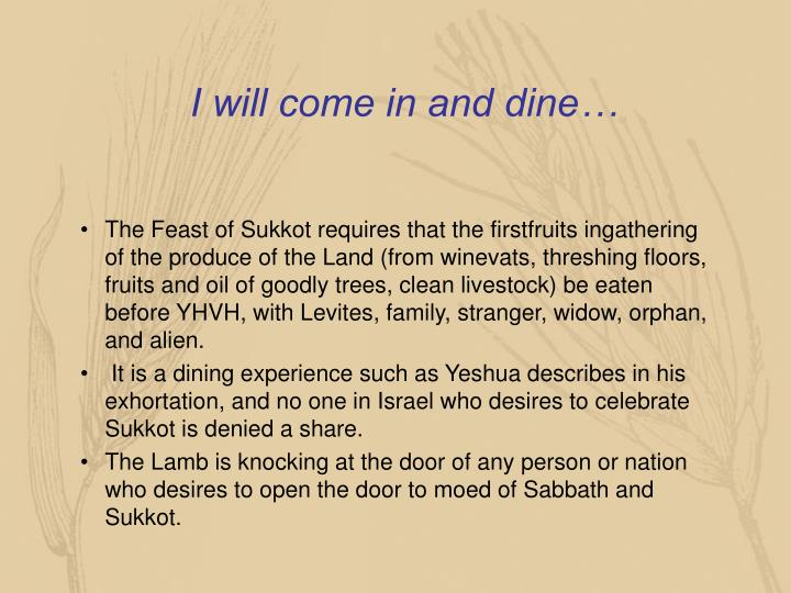 I will come in and dine…