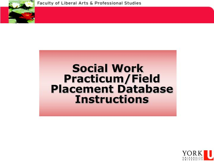 Social Work Practicum/Field Placement Database Instructions