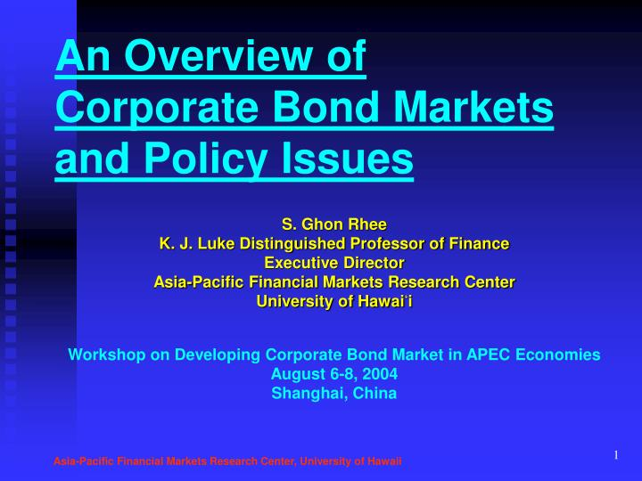 An overview of corporate bond markets and policy issues