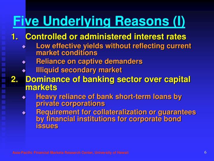Five Underlying Reasons (I)