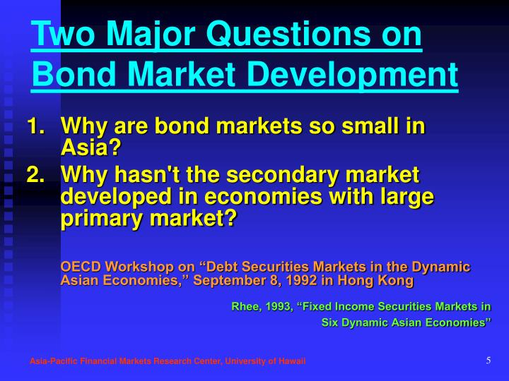 Two Major Questions on Bond Market Development