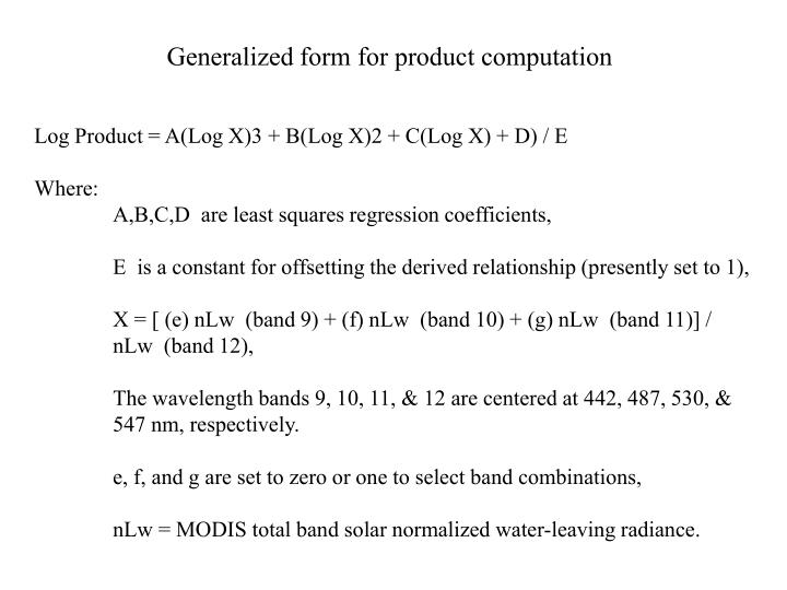 Generalized form for product computation