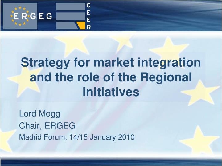 strategy for market integration and the role of the regional initiatives n.