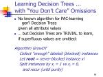 learning decision trees with you don t care omissions