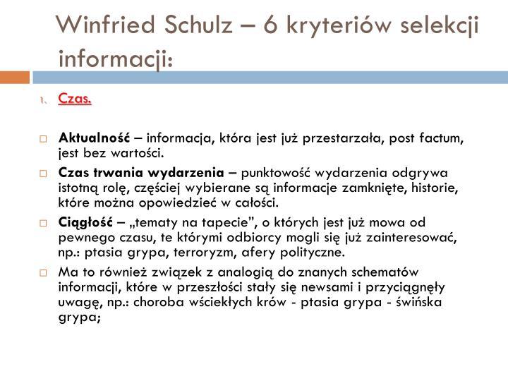 Winfried Schulz – 6 kryteriów selekcji informacji: