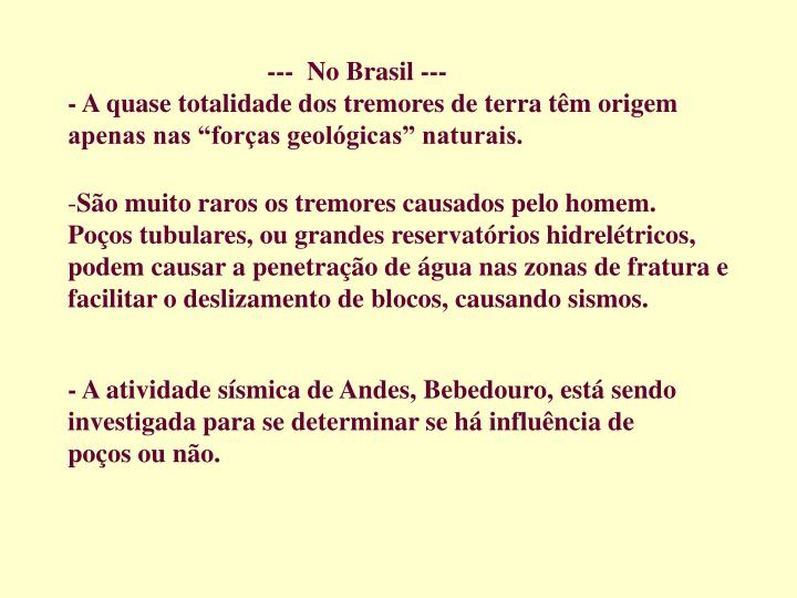 ---  No Brasil ---