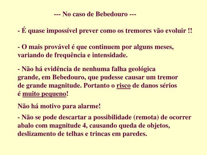 --- No caso de Bebedouro ---