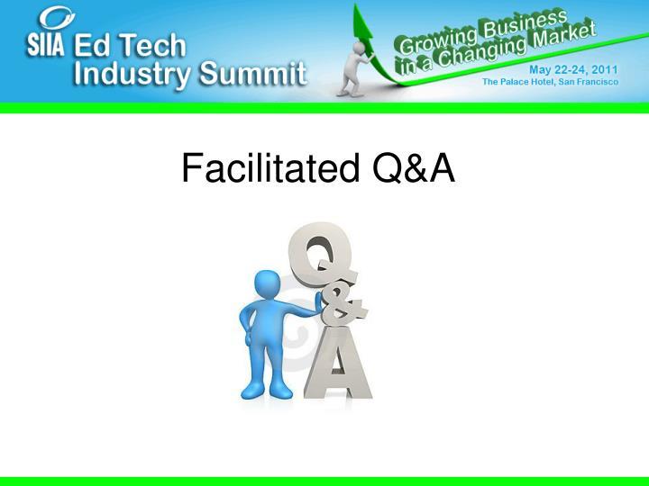 Facilitated Q&A