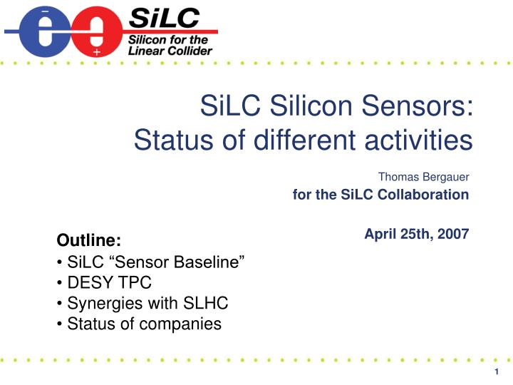 silc silicon sensors status of different activities n.