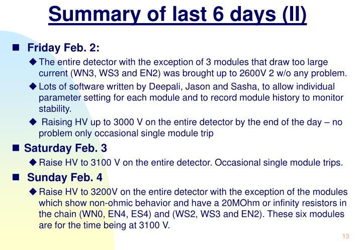 Summary of last 6 days (II)