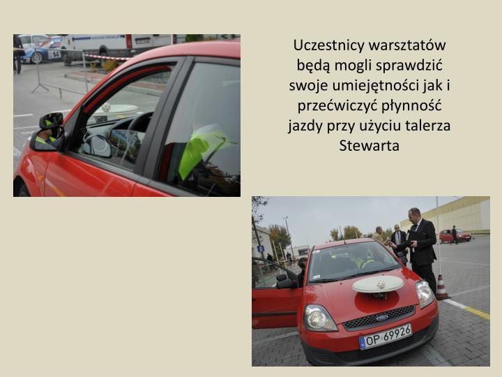 Uczestnicy warsztatów będą mogli sprawdzić swoje umiejętności jak i przećwiczyć płynność jazdy przy użyciu talerza Stewarta