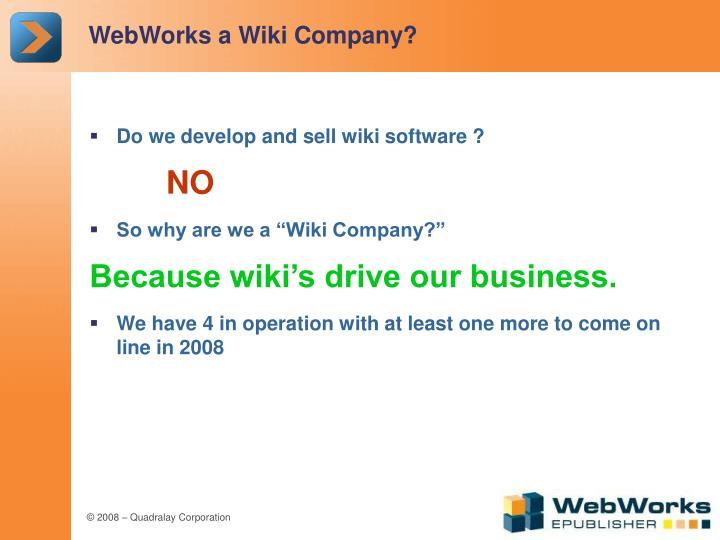 WebWorks a Wiki Company?
