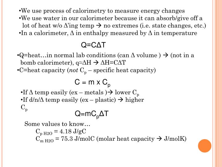 We use process of calorimetry to measure energy changes