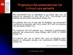 prophylaxis recommendations for critical care patients