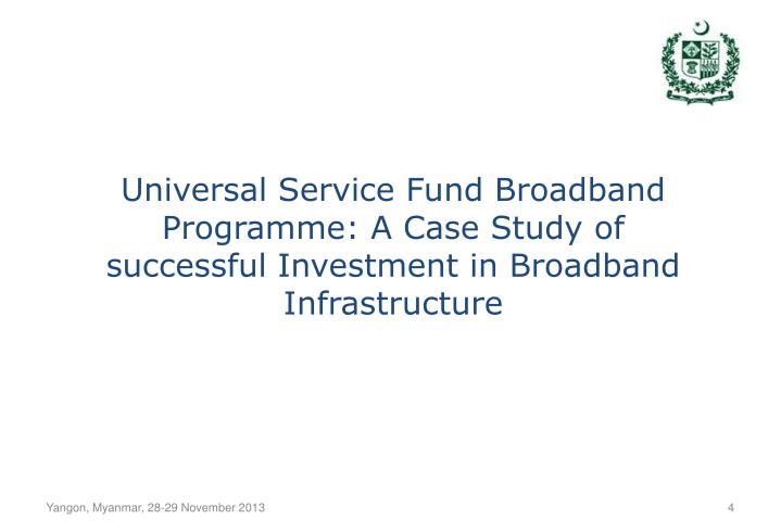 Universal Service Fund Broadband Programme: A Case Study of successful Investment in Broadband Infrastructure