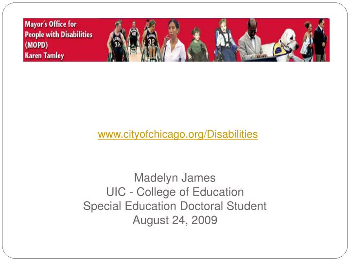 madelyn james uic college of education special education doctoral student august 24 2009 n.