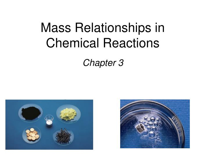 mass and chemical reactions lab View volume-mass relations in chem reactions lab from chem cp chemist at old saybrook senior high school volume-mass relations in chemical reactions problem: relate the volume of a gas produced to.