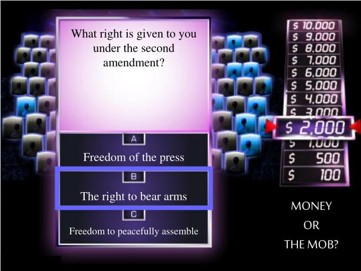 What right is given to you under the second amendment?