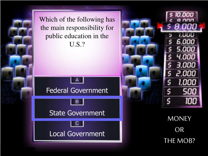 Which of the following has the main responsibility for public education in the U.S.?
