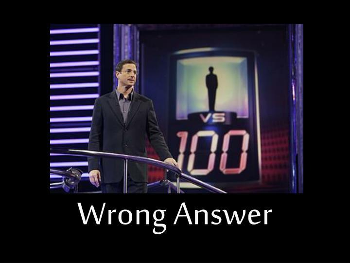 Wrong Answer