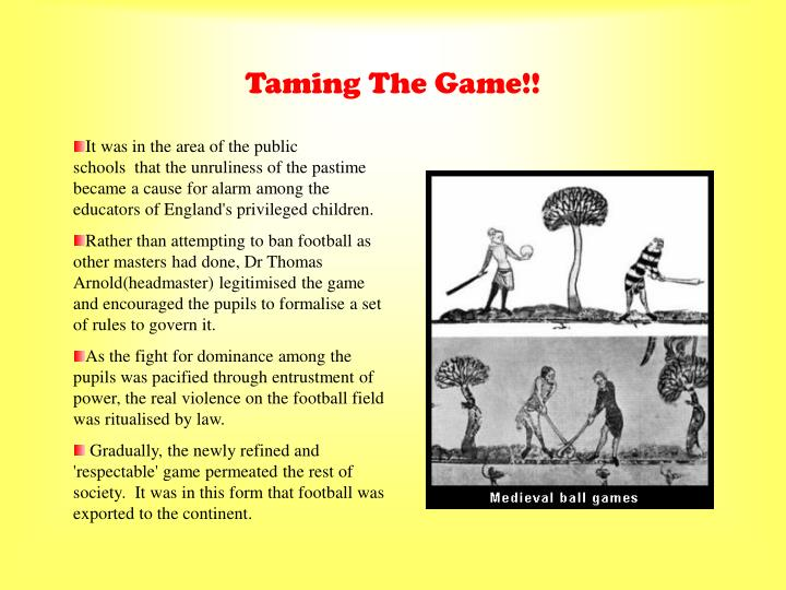 Taming the game