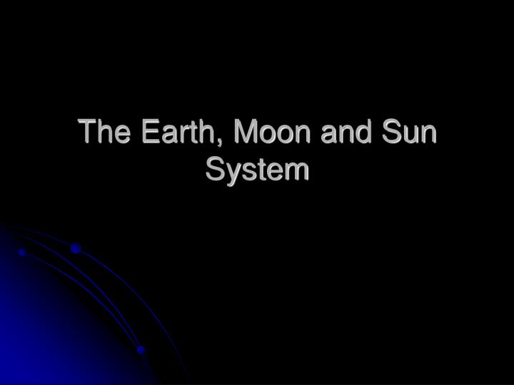 the earth moon and sun system n.