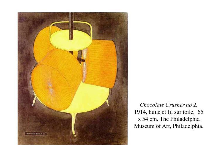 Chocolate Crusher no 2.