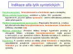 indikace alfa lytik syntetick ch