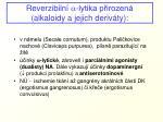 reverzibiln a lytika p irozen alkaloidy a jejich deriv ty