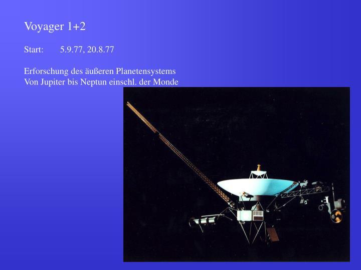 Voyager 1+2