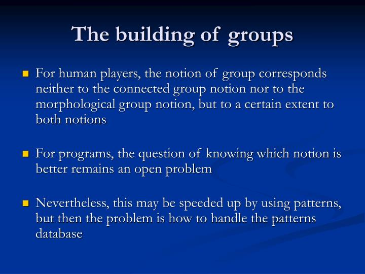 The building of groups