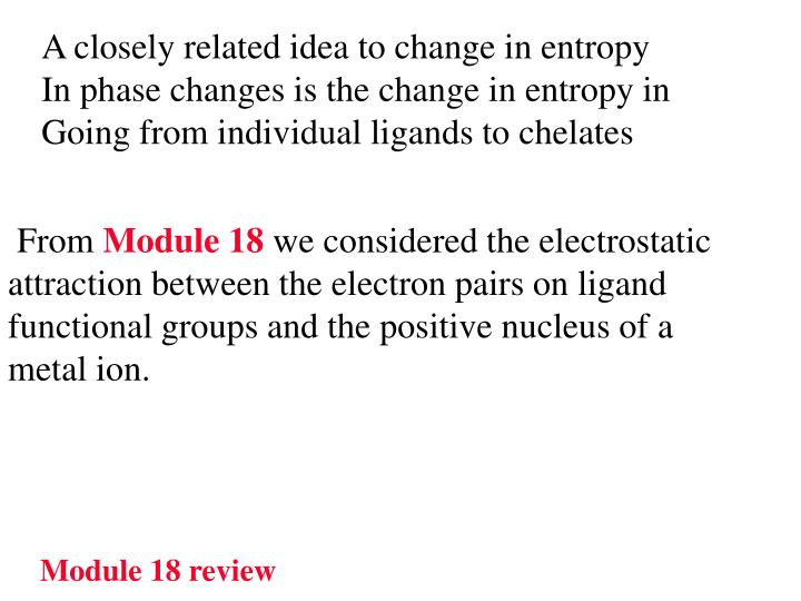 A closely related idea to change in entropy