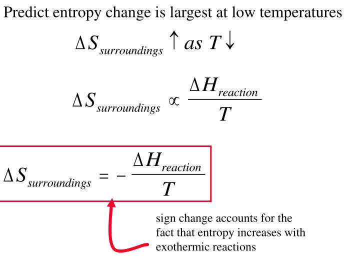 Predict entropy change is largest at low temperatures