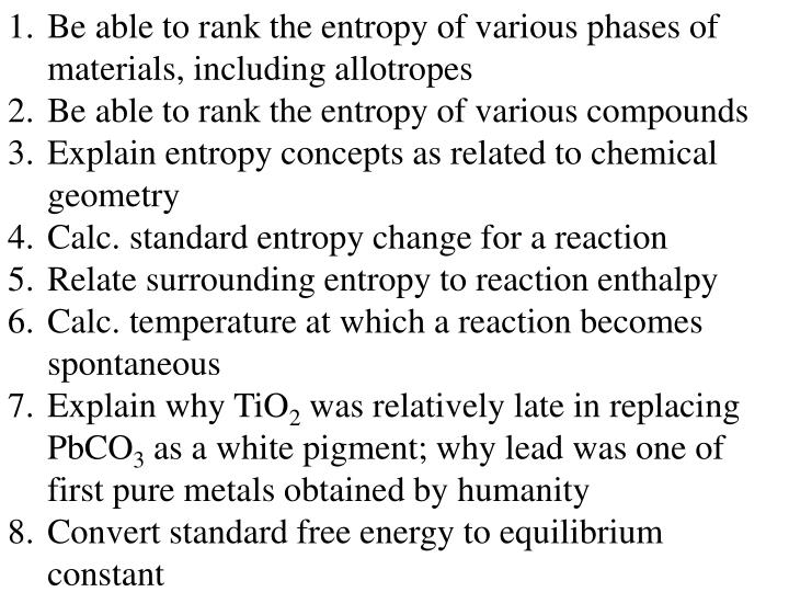 Be able to rank the entropy of various phases of materials, including allotropes