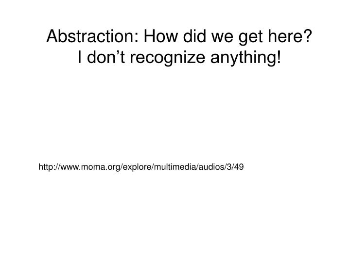 Abstraction: How did we get here?