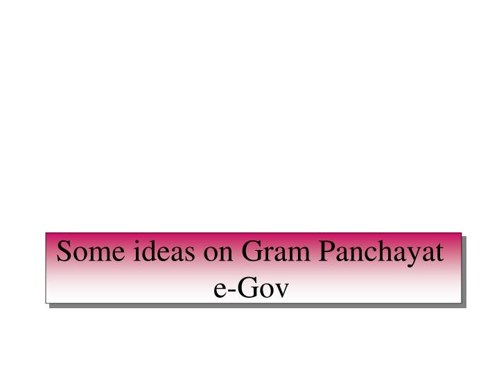 PPT - Some ideas on Gram Panchayat e-Gov PowerPoint