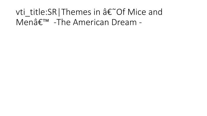 vti_title:SR|Themes in 'Of Mice and Men'  -The American Dream -