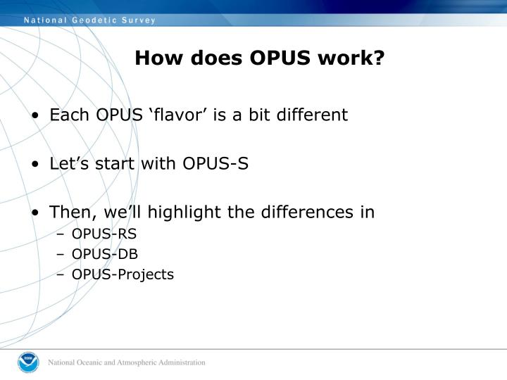 How does OPUS work?