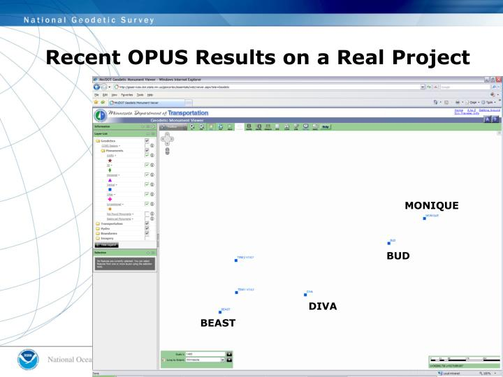 Recent OPUS Results on a Real Project